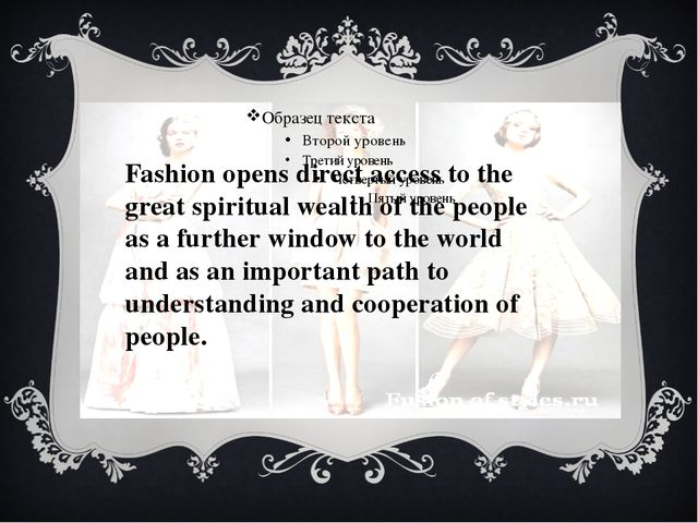 Fashion opens direct access to the great spiritual wealth of the people as a...
