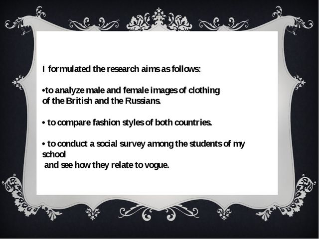 I formulated the research aims as follows: •to analyze male and female image...