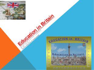 Education in Britain Антопуло Е И школа г Барнаул № 60, 2016 г Образование в
