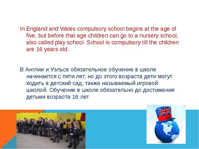 In England and Wales compulsory school begins at the age of five, but before...