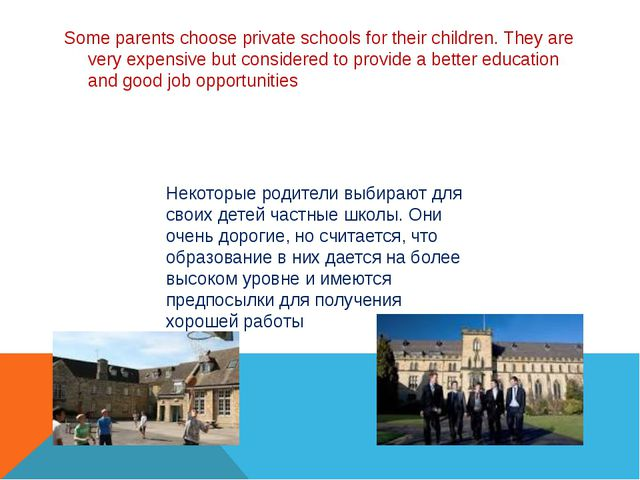 Some parents choose private schools for their children. They are very expens...
