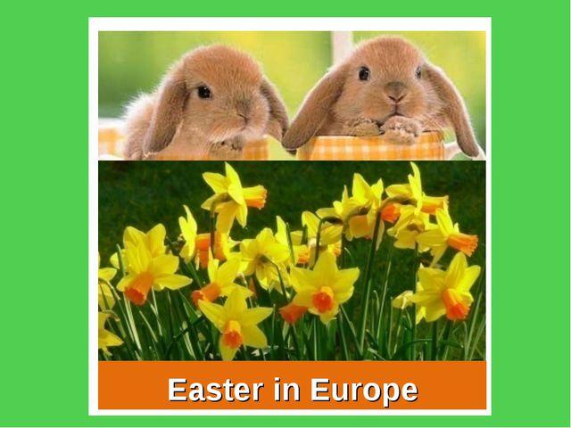 Пасха в Европе Ostern in Europa Easter in Europe