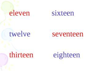 eleven sixteen twelve seventeen thirteen eighteen fourteen nineteen fifteen