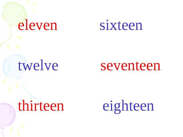 eleven sixteen twelve seventeen thirteen eighteen fourteen nineteen fifteen...