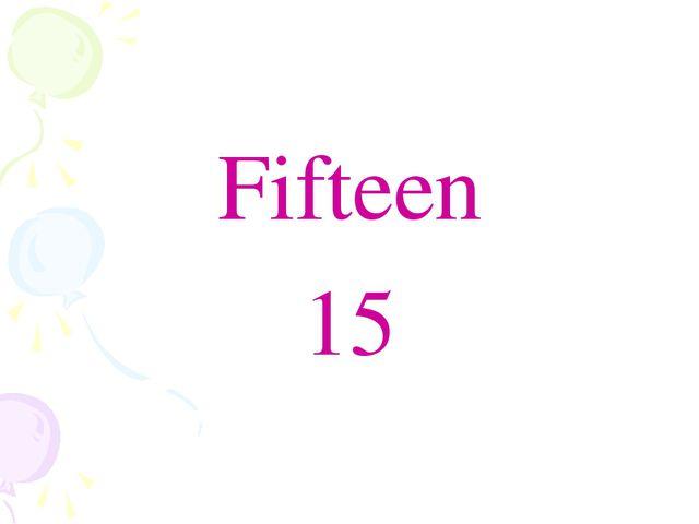 Fifteen 15