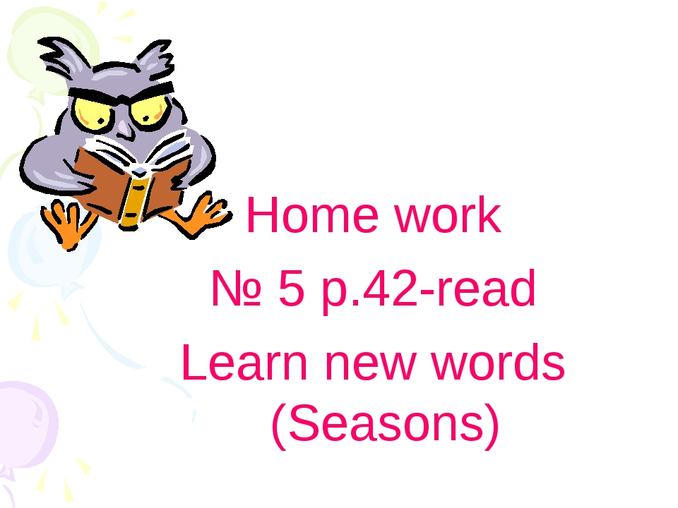 Home work № 5 p.42-read Learn new words (Seasons)
