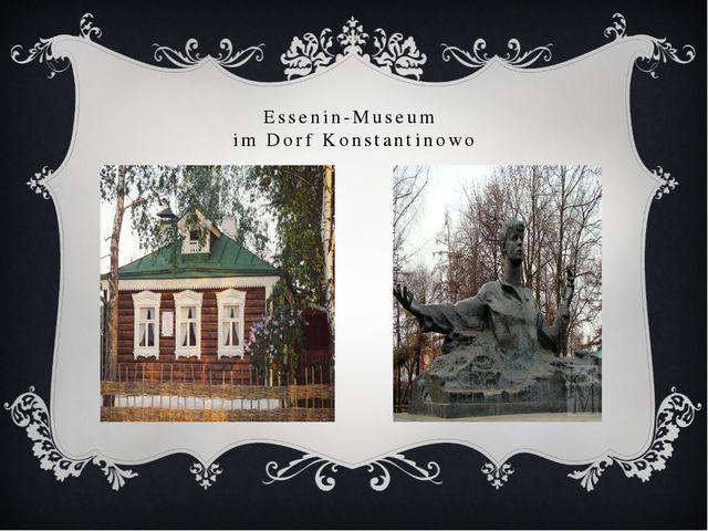 Essenin-Museum im Dorf Konstantinowo