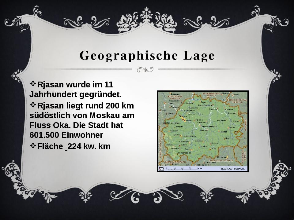 Rjasan wurde im 11 Jahrhundert gegründet. Rjasan liegt rund 200km südöstlich...
