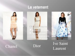Le vetement Chanel Dior Ive Saint Laurent