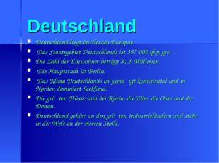 Deutschland Deutschland liegt im Herzen Europas. Das Staatsgebiet Deutschland