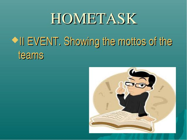 HOMETASK II EVENT. Showing the mottos of the teams