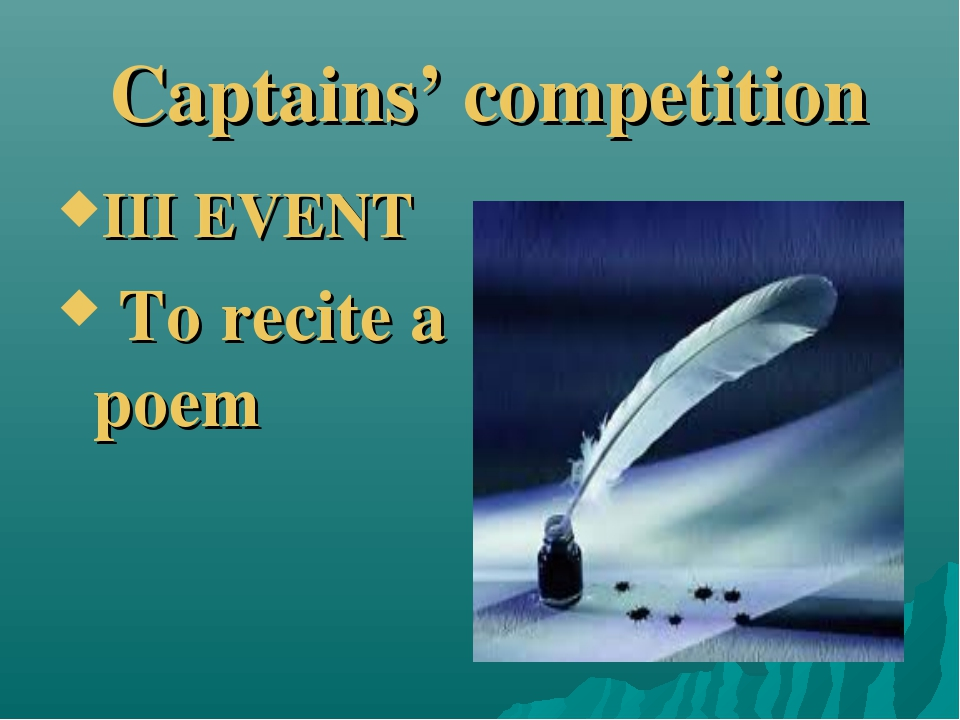 Captains' competition III EVENT To recite a poem