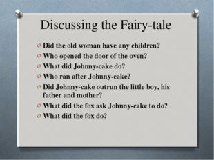 Discussing the Fairy-tale Did the old woman have any children? Who opened the