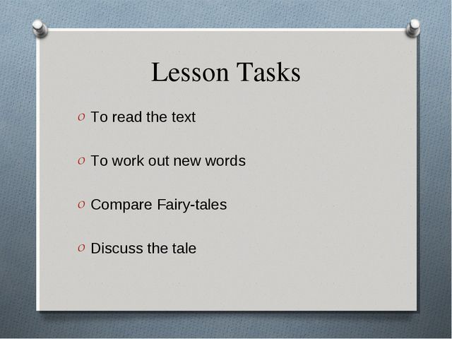 Lesson Tasks To read the text To work out new words Compare Fairy-tales Discu...