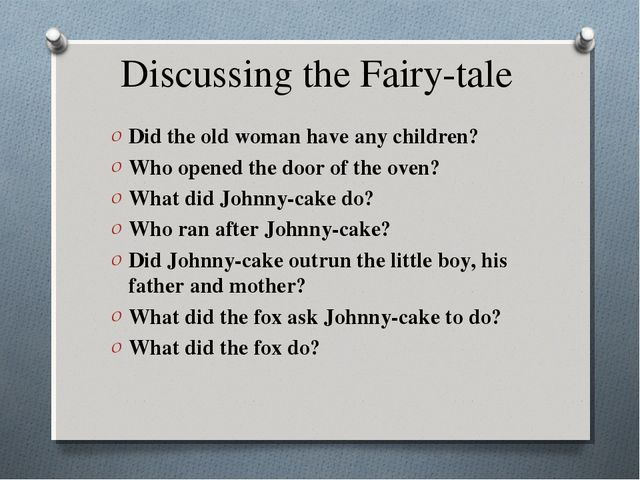 Discussing the Fairy-tale Did the old woman have any children? Who opened the...