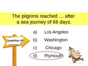 The pilgrims reached … after a sea journey of 66 days. Question #8 a)      Lo