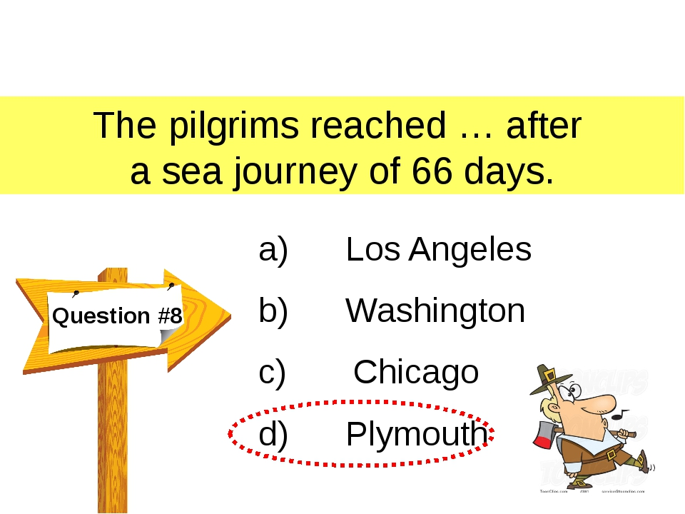The pilgrims reached … after a sea journey of 66 days. Question #8 a)      Lo...