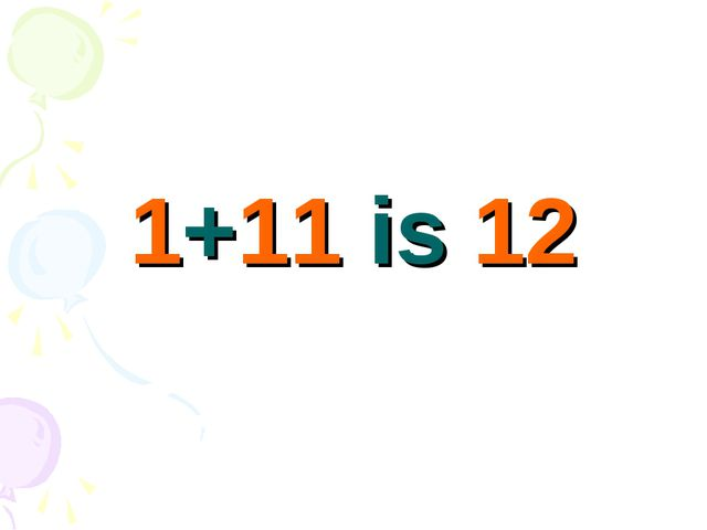 1+11 is 12