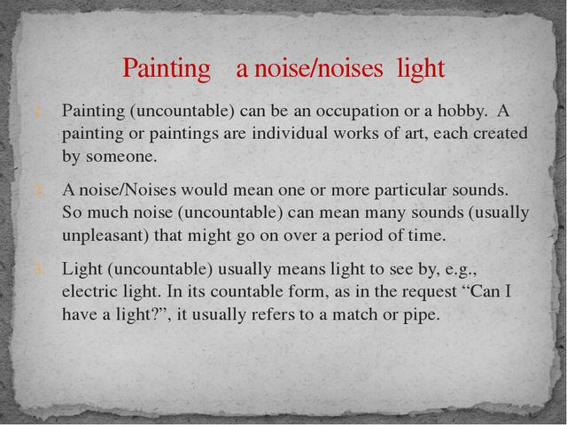 Painting (uncountable) can be an occupation or a hobby. A painting or paintin...