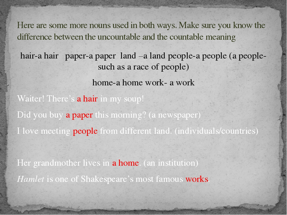 hair-a hair paper-a paper land –a land people-a people (a people-such as a ra...
