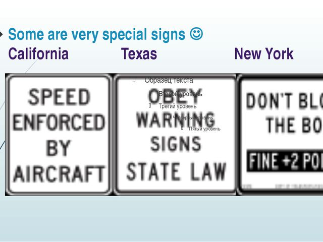 Some are very special signs  California				Texas					New York