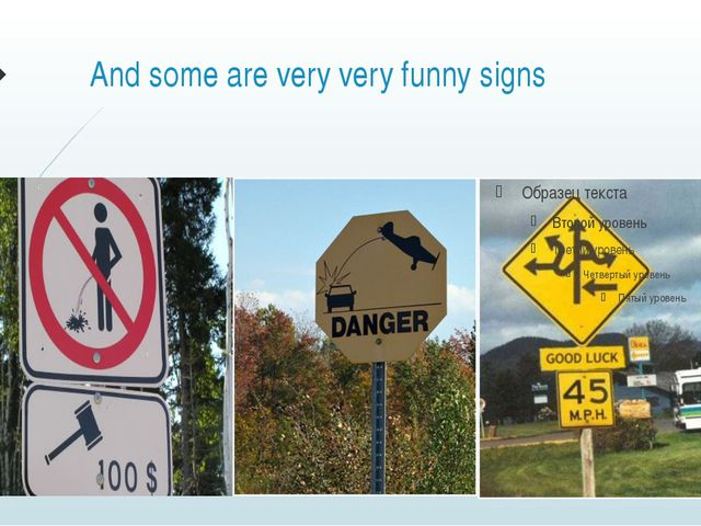 And some are very very funny signs
