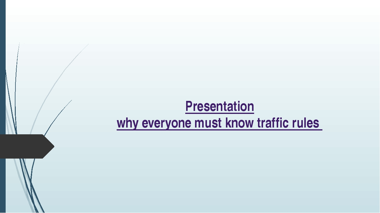 Presentation why everyone must know traffic rules