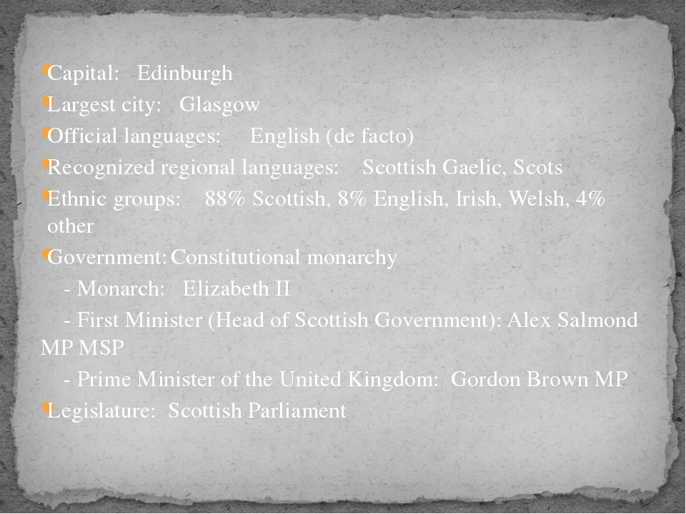 Capital: Edinburgh Largest city: Glasgow Official languages: English (de fact...