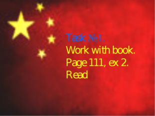 Task №1. Work with book. Page 111, ex 2. Read