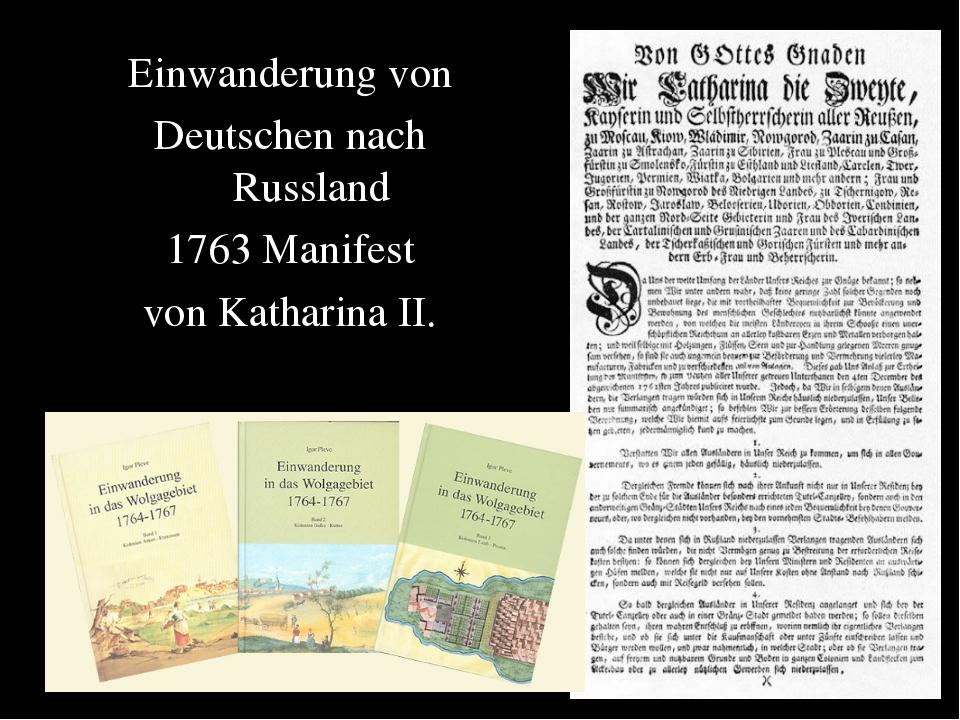 Einwanderung von Deutschen nach Russland 1763 Manifest von Katharina II.