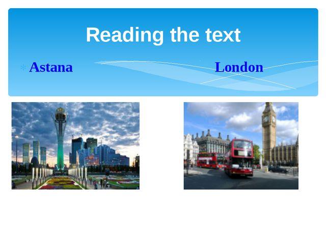 Astana London Reading the text