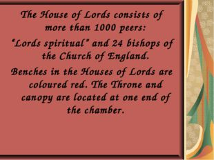 """The House of Lords consists of more than 1000 peers: """"Lords spiritual"""" and 24"""
