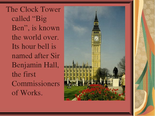 """The Clock Tower called """"Big Ben"""", is known the world over. Its hour bell is n..."""