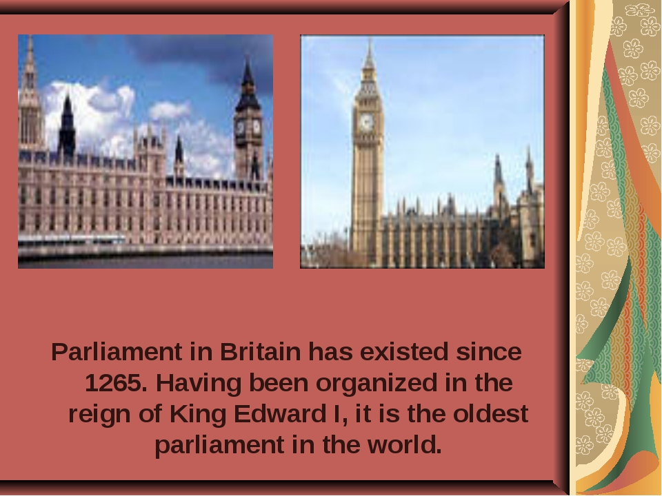 Parliament in Britain has existed since 1265. Having been organized in the re...