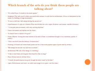 "Which branch of the arts do you think these people are talking about? ""It's c"