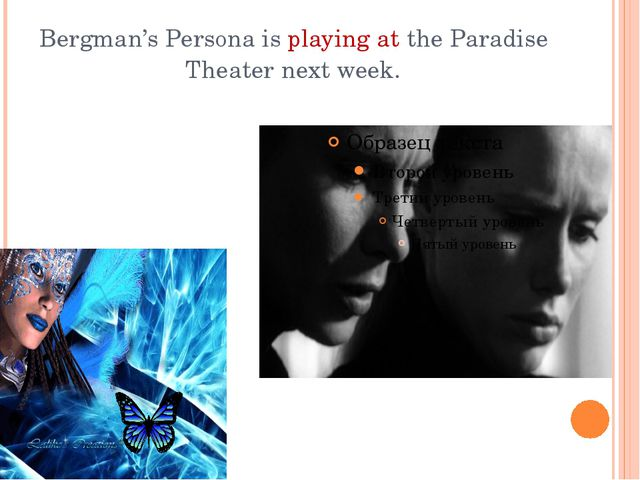 Bergman's Persona is playing at the Paradise Theater next week.