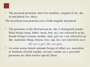 Reflexive pronouns have the categories of person, number, and gender in the t