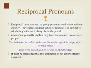 The defining pronouns are: all, each, every, everybody, everyone, everything,