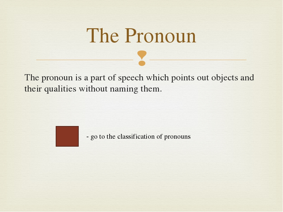 The personal pronouns are: I, he, she, it, we, you, they. The personal pronou...