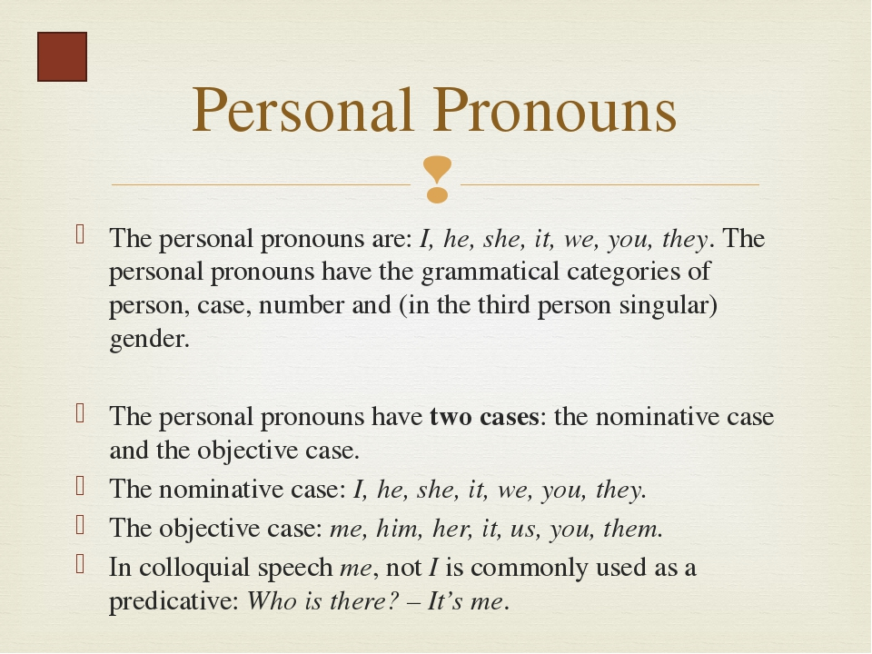 The personal pronouns have two numbers, singular (I, he, she, it) and plural...