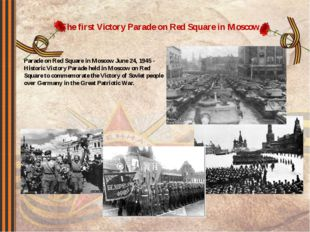 The first Victory Parade on Red Square in Moscow. Parade on Red Square in Mos