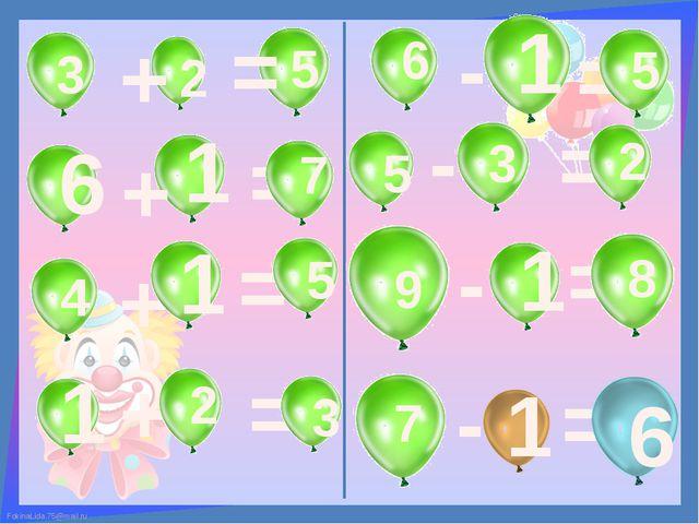 3 2 + 5 = 6 + 1 = = 7 4 + 1 5 1 + 2 = 3 6 - 1 = 5 5 - 3 = 2 9 - 1 = 8 7 - 1 =...