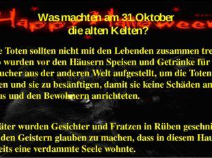 Was machten am 31.Oktober die alten Kelten? Die Toten sollten nicht mit den L