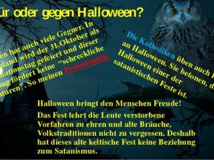 für oder gegen Halloween? Die Katholiken üben auch Kritik an Halloween. Sie b
