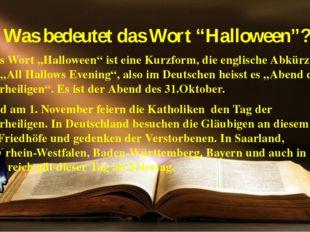 """Was bedeutet das Wort """"Halloween""""? Das Wort """"Halloween"""" ist eine Kurzform, di"""