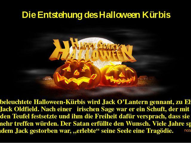 Die Entstehung des Halloween Kürbis Der beleuchtete Halloween-Kürbis wird Jac...