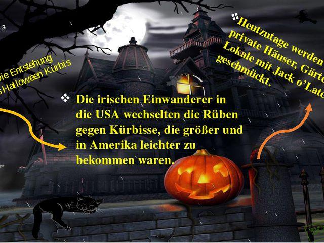 Die Entstehung des Halloween Kürbis Heutzutage werden weltweit private Häuse...