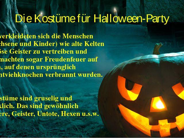 Die Kostüme für Halloween-Party Heute verkleideten sich die Menschen (Erwachs...