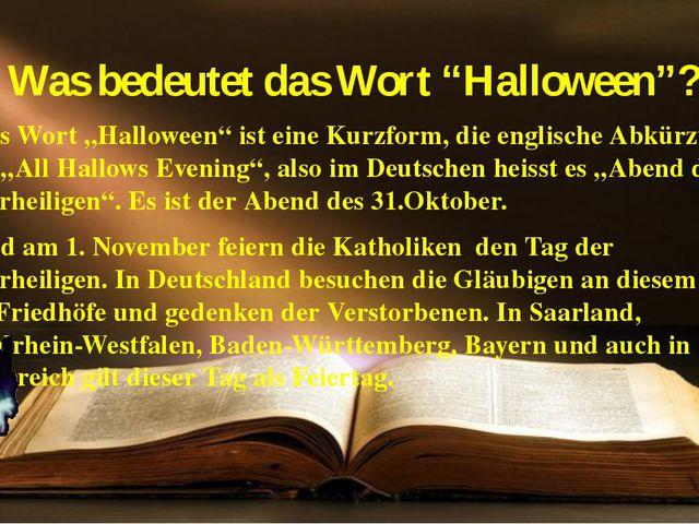 """Was bedeutet das Wort """"Halloween""""? Das Wort """"Halloween"""" ist eine Kurzform, di..."""