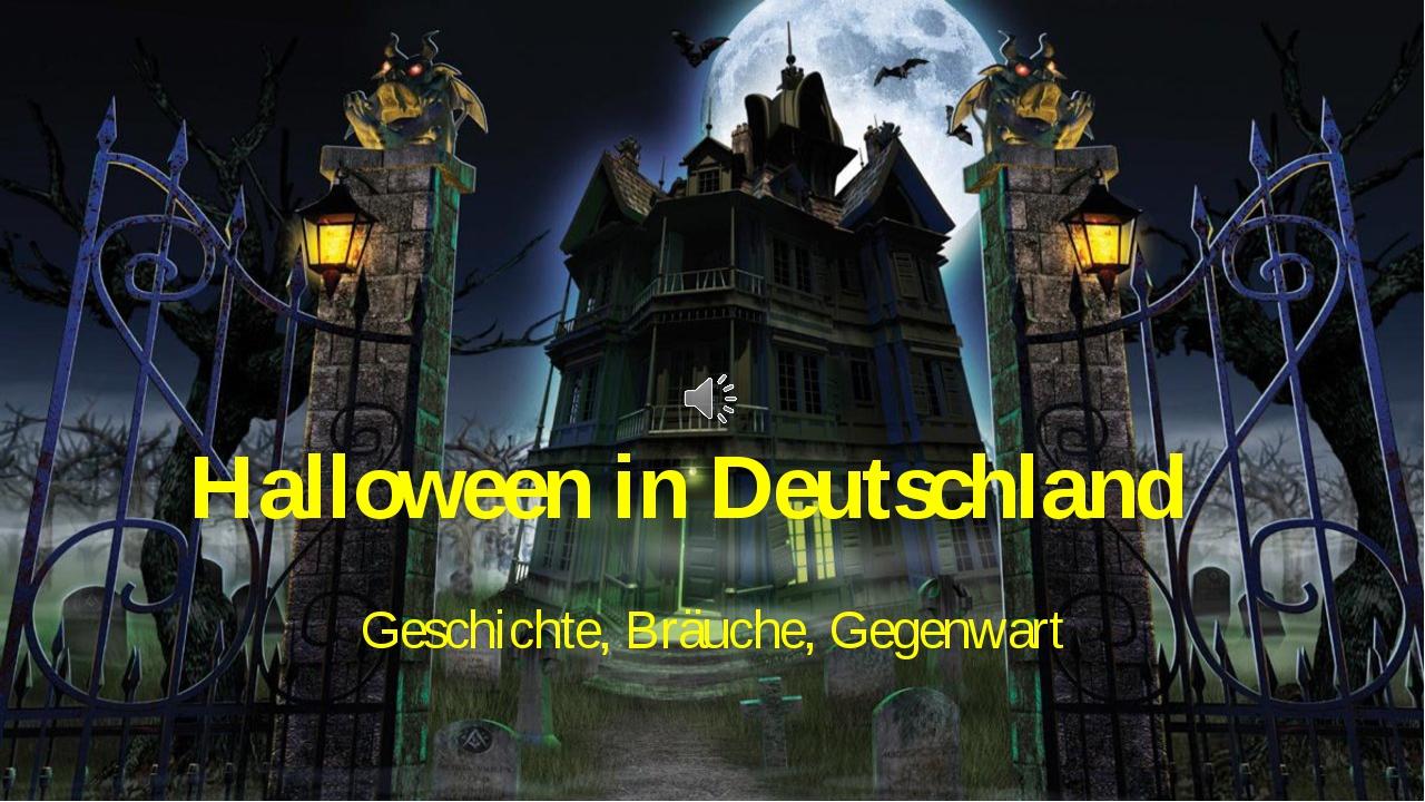 Halloween in Deutschland Geschichte, Bräuche, Gegenwart